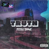 Truth (feat. Yung Nation) de Fooly Faime