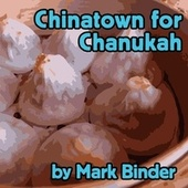 Chinatown for Chanukah by Mark Binder