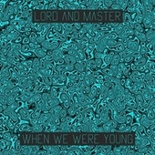 When We Were Young von Lord and Master