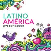 Latinoamérica… Unplugged Songbook by Latinoamericanto