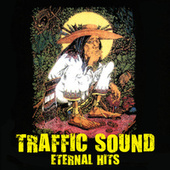 Traffic Sound… Eternal Hits by Traffic Sound