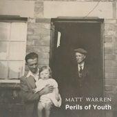 Perils of Youth by Matt Warren