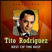 Best of the Best (Remastered) by Tito Rodriguez
