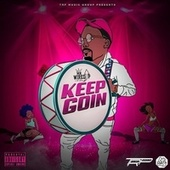 Keep Goin by Mr. Wired Up