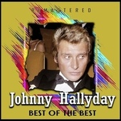 Best of the Best (Remastered) by Johnny Hallyday