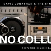 No Collusion (feat. Chuckie Campbell) (Remix) by David Jonathan