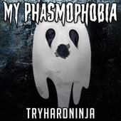 My Phasmophobia de TryHardNinja