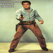 Follow That Dream/Kid Galahad/Flaming Star by Elvis Presley