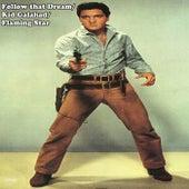 Follow That Dream/Kid Galahad/Flaming Star de Elvis Presley