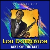 Best of the Best (Remastered) van Lou Donaldson