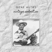 Gene Autry - Vintage Selection von Gene Autry