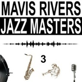 Jazz Masters, Vol. 3 von Mavis Rivers