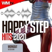 Happy Step Hits 2020 Workout Session (60 Minutes Non-Stop Mixed Compilation for Fitness & Workout 132 Bpm / 32 Count) de Workout Music Tv