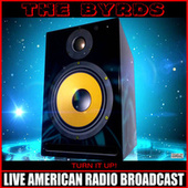 Turn It Up (Live) von The Byrds