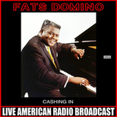Cashing In (Live) by Fats Domino