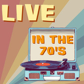 Live In The 70's de Various Artists