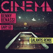 Cinema (Galantis Remix) by Benny Benassi
