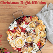 Christmas Night Nibbles Folk Background de Various Artists