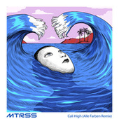 Cali High (Alle Farben Remix) by Mtrss