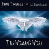 This Woman's Work (feat. Jerique Allan) by John Consemulder