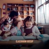 Classroom Gossip de Various Artists