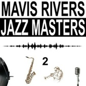 Jazz Masters, Vol. 2 by Mavis Rivers