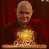 É Natal by Fernando Correia Marques