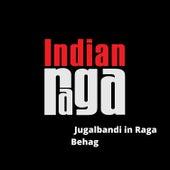 Jugalbandi in Behag by Indianraga