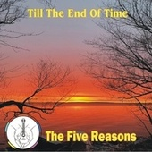 Till The End Of Time by Five Reasons