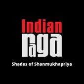 Shades of Shanmukhapriya by Indianraga