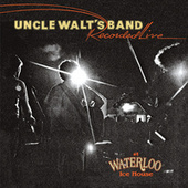 Recorded Live at Waterloo Ice House de Uncle Walt's Band