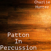 Patton in Percussion by Charlie Hunter