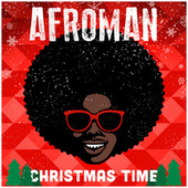 Christmas Time by Afroman