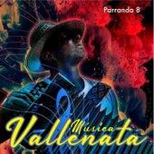Música Vallenata Parranda, Vol. 8 von German Garcia
