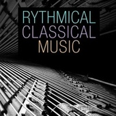 Rythmical Classical Music by Various Artists