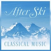 After Ski: Classical Music von Various Artists