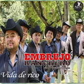 Vida de Rico by Embrujo Ranchero