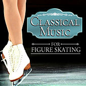 Classical Music for Figure Skating von Various Artists
