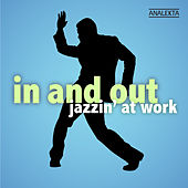 In and Out: Jazzin' at Work by Various Artists