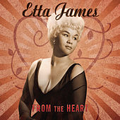 From The Heart de Etta James