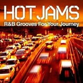 Hot Jams - R&B Grooves For Your Journey by Various Artists