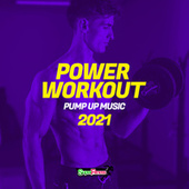 Power Workout: Pump Up Music 2021 de Various Artists