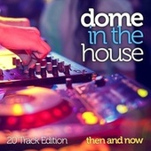 Dome In The House: Then And Now (20 Track Edition) de Various Artists