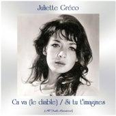 Ca va (le diable) / Si tu t'imagines (All Tracks Remastered) by Juliette Greco