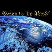 Africa to the World by Various Artists