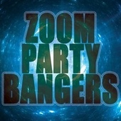 Zoom Party Bangers de Various Artists