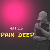 Pain Deep by Tizzy