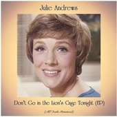 Don't Go in the Lion's Cage Tonight (EP) (All Tracks Remastered) by Julie Andrews