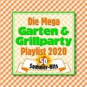 Die Mega Garten- und Grillparty Playlist 2020: 50 Sommer Hits von Various Artists