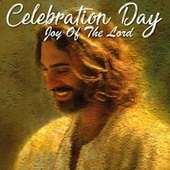 Celebration Day (Joy Of The Lord) de Edwin Hawkins Singers, George Harrison, Barry Ryan, The Congregation, Yvonne Elliman, Robin Lamont, Melanie